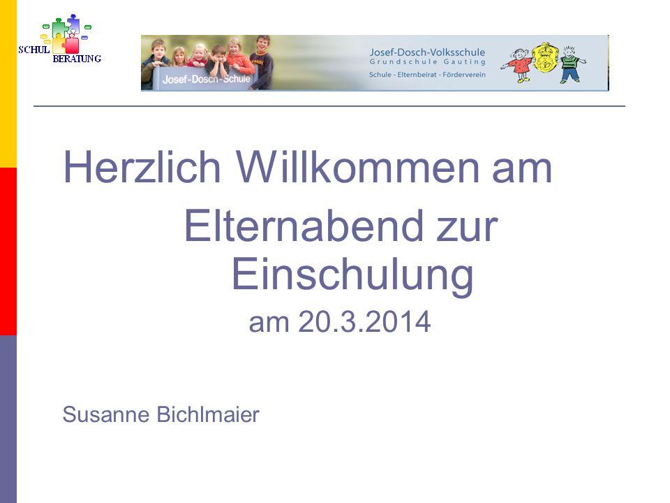Inhalte des Elternabends 1) Welche Einschulungsbestimmungen gelten in Bayern.