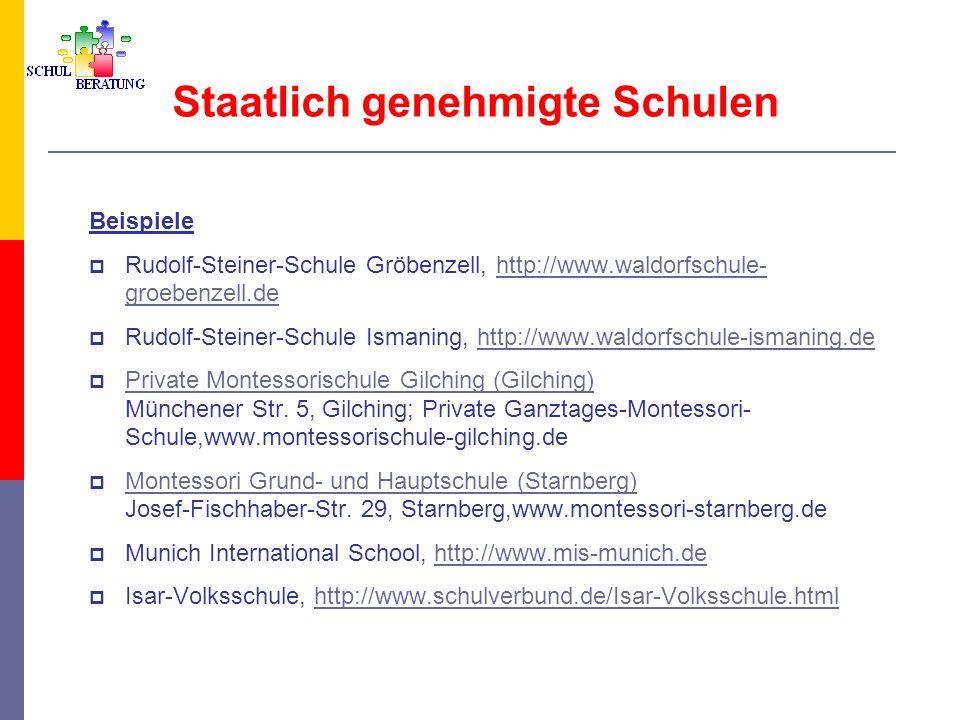 Staatlich genehmigte Schulen Beispiele Rudolf-Steiner-Schule Gröbenzell, http://www.waldorfschule- groebenzell.dehttp://www.waldorfschule- groebenzell