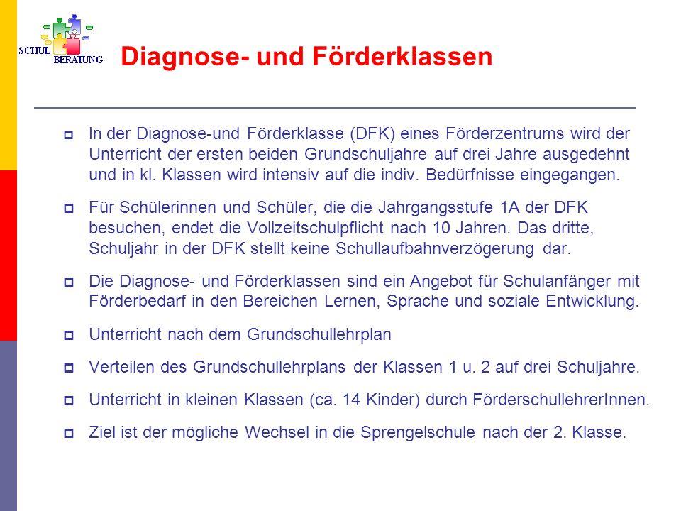 Diagnose- und Förderklassen In der Diagnose-und Förderklasse (DFK) eines Förderzentrums wird der Unterricht der ersten beiden Grundschuljahre auf drei