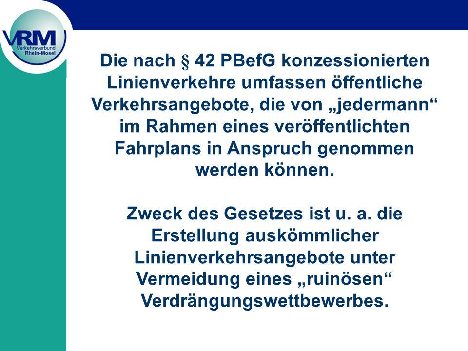 Die nach § 42 PBefG konzessionierten Linienverkehre umfassen öffentliche Verkehrsangebote, die von jedermann im Rahmen eines veröffentlichten Fahrplans in Anspruch genommen werden können.