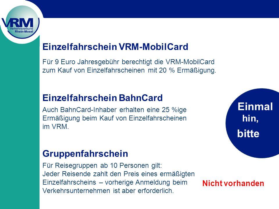 Für 9 Euro Jahresgebühr berechtigt die VRM-MobilCard zum Kauf von Einzelfahrscheinen mit 20 % Ermäßigung.