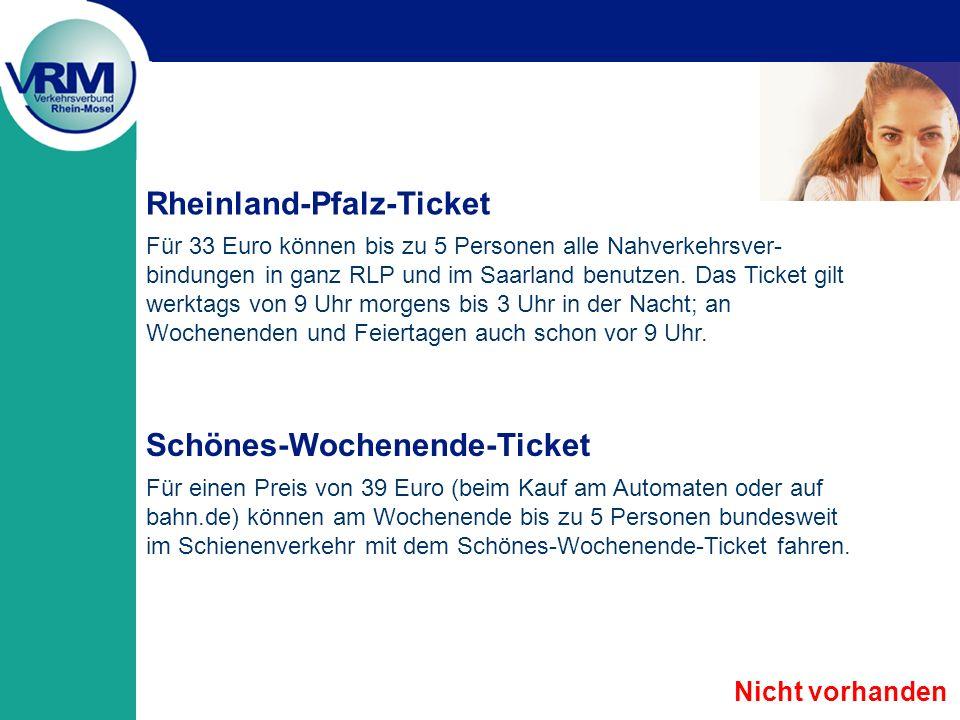 Für 33 Euro können bis zu 5 Personen alle Nahverkehrsver- bindungen in ganz RLP und im Saarland benutzen.
