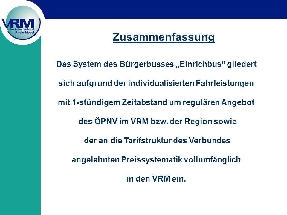 Das System des Bürgerbusses Einrichbus gliedert sich aufgrund der individualisierten Fahrleistungen mit 1-stündigem Zeitabstand um regulären Angebot des ÖPNV im VRM bzw.