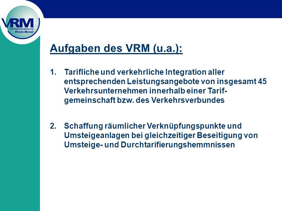 Aufgaben des VRM (u.a.): 1.