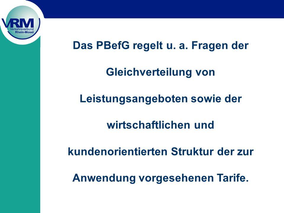 Rechtliche Rahmenbedingungen zur Gestaltung des straßengebundenen Öffentlichen Personennahverkehrs (ÖPNV) werden vornehmlich bestimmt durch: § 13 PBefG Voraussetzung der Genehmigung § 13a PBefG Voraussetzung der Genehmigung bei gemeinwirtschaftlichen Verkehrsleistungen