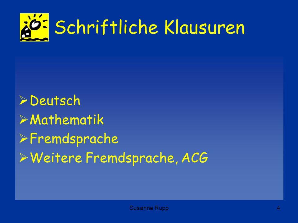 Susanne Rupp4 Schriftliche Klausuren Deutsch Mathematik Fremdsprache Weitere Fremdsprache, ACG