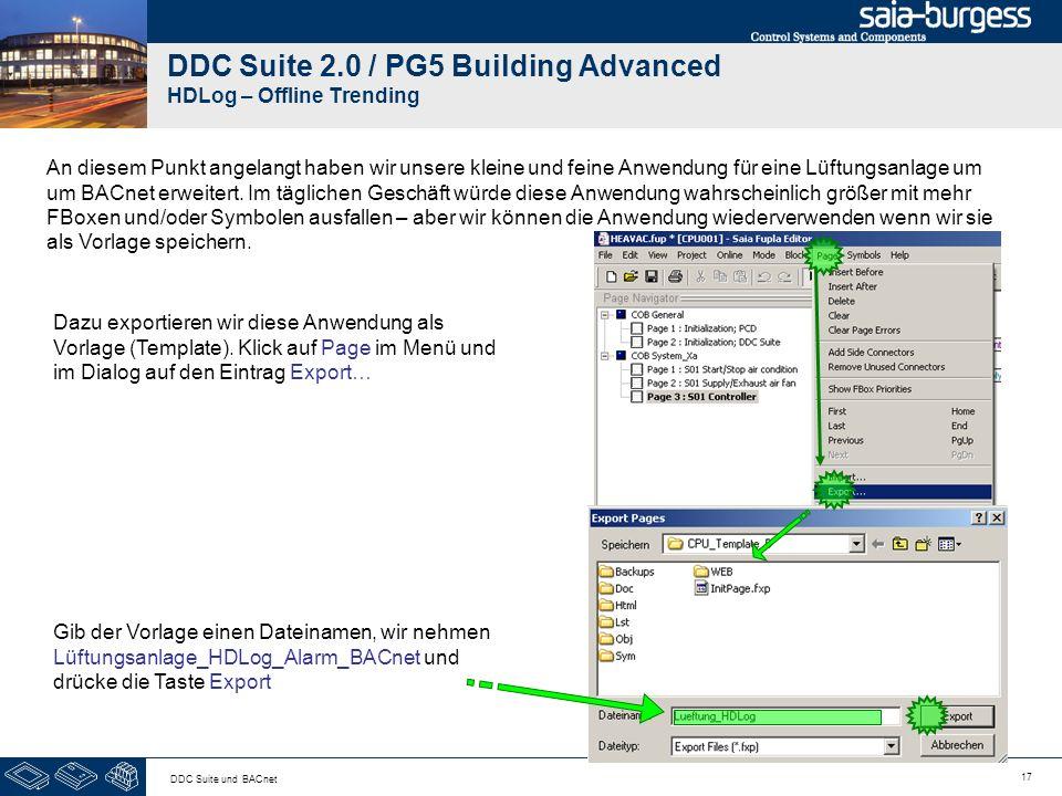 17 DDC Suite und BACnet DDC Suite 2.0 / PG5 Building Advanced HDLog – Offline Trending An diesem Punkt angelangt haben wir unsere kleine und feine Anw