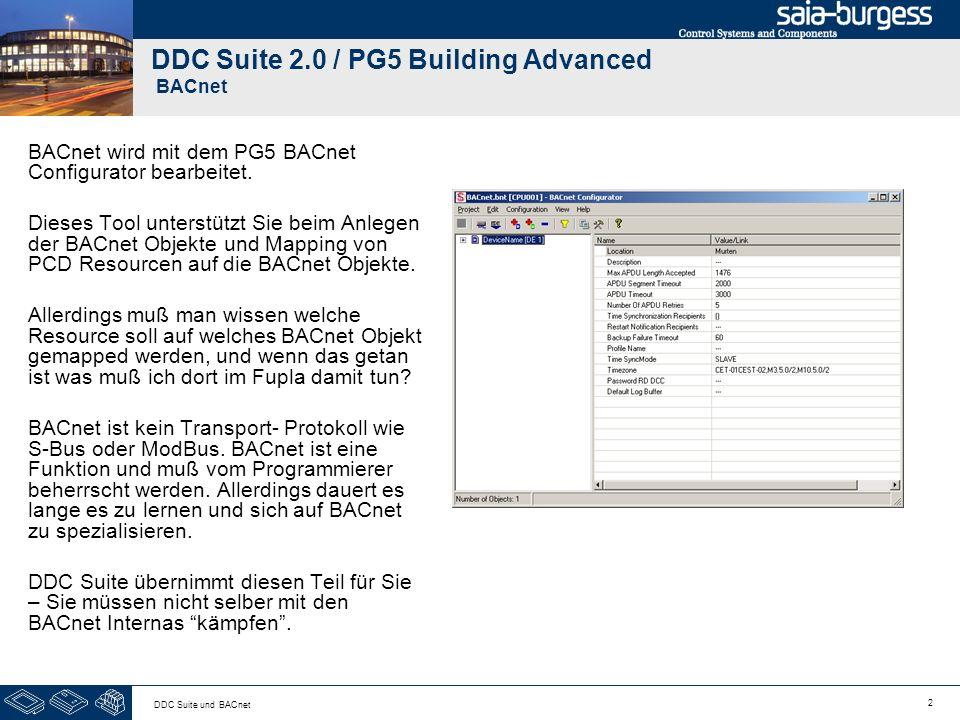2 DDC Suite und BACnet DDC Suite 2.0 / PG5 Building Advanced BACnet BACnet wird mit dem PG5 BACnet Configurator bearbeitet. Dieses Tool unterstützt Si