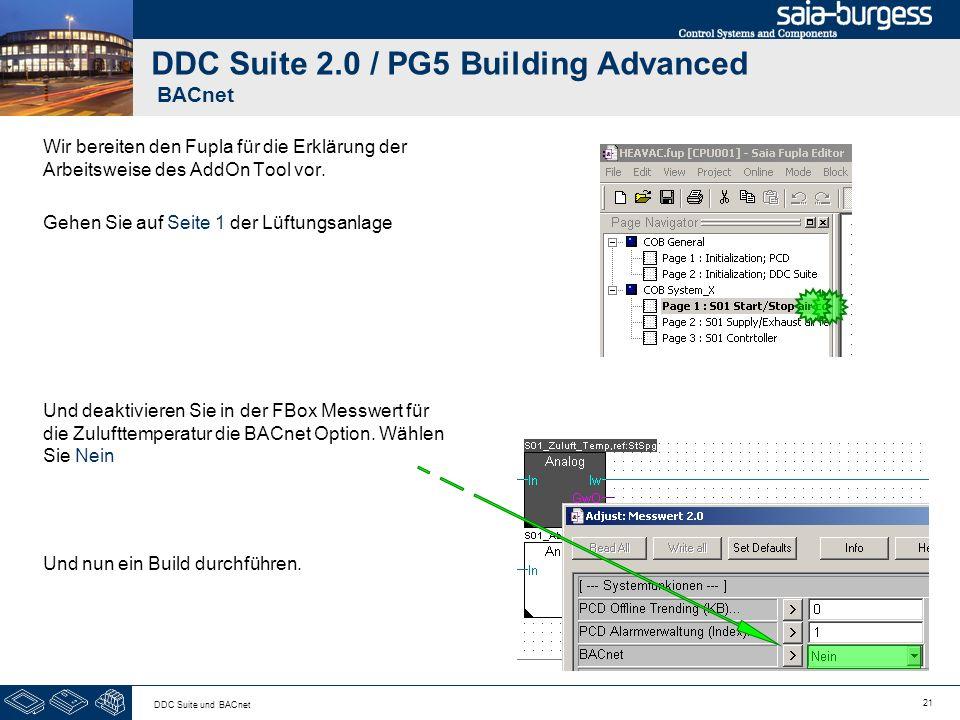 21 DDC Suite und BACnet DDC Suite 2.0 / PG5 Building Advanced BACnet Wir bereiten den Fupla für die Erklärung der Arbeitsweise des AddOn Tool vor. Geh