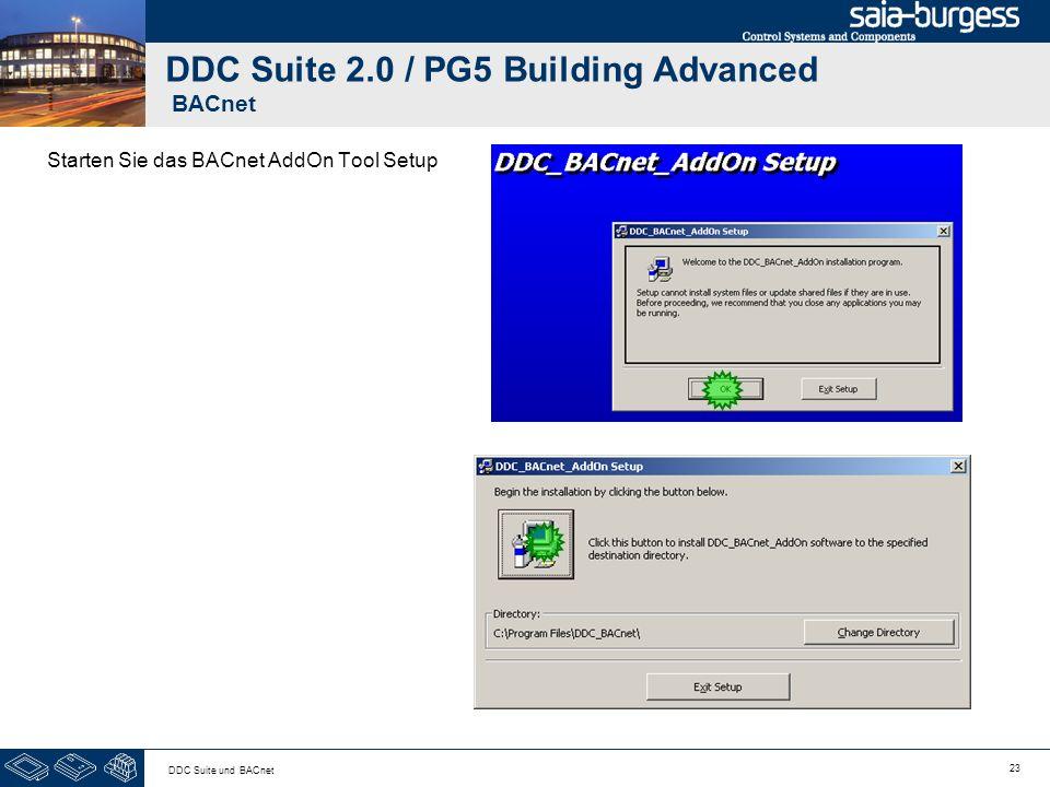 23 DDC Suite und BACnet DDC Suite 2.0 / PG5 Building Advanced BACnet Starten Sie das BACnet AddOn Tool Setup