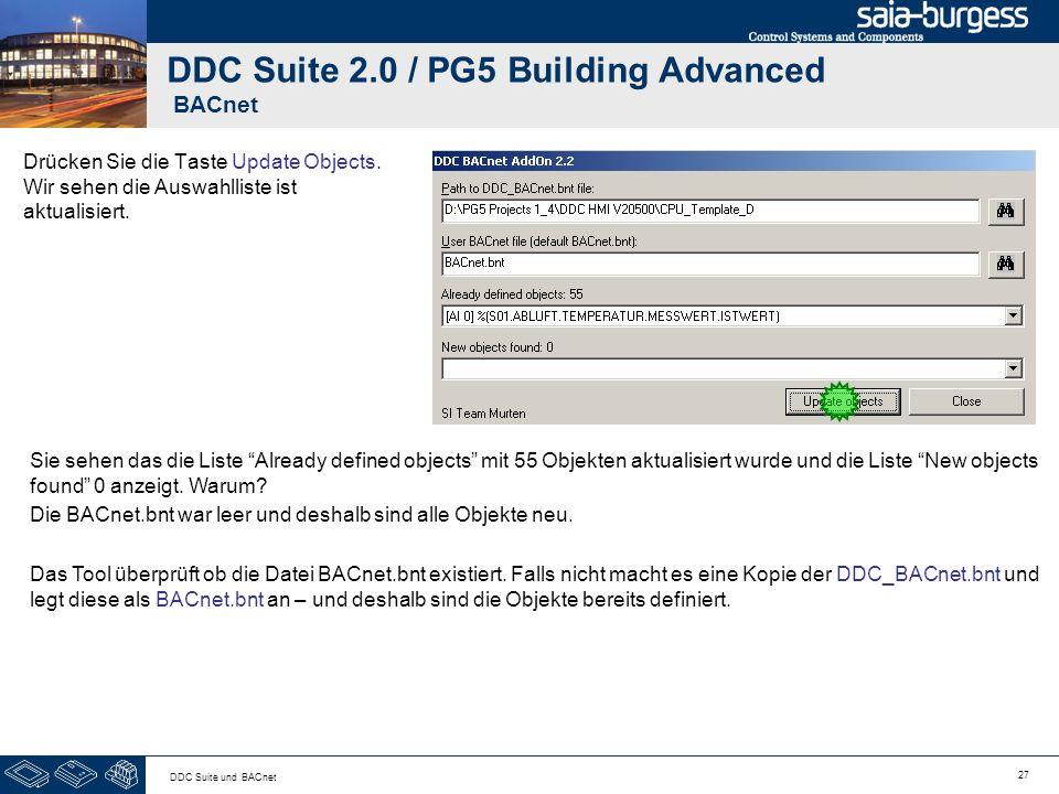27 DDC Suite und BACnet DDC Suite 2.0 / PG5 Building Advanced BACnet Drücken Sie die Taste Update Objects. Wir sehen die Auswahlliste ist aktualisiert