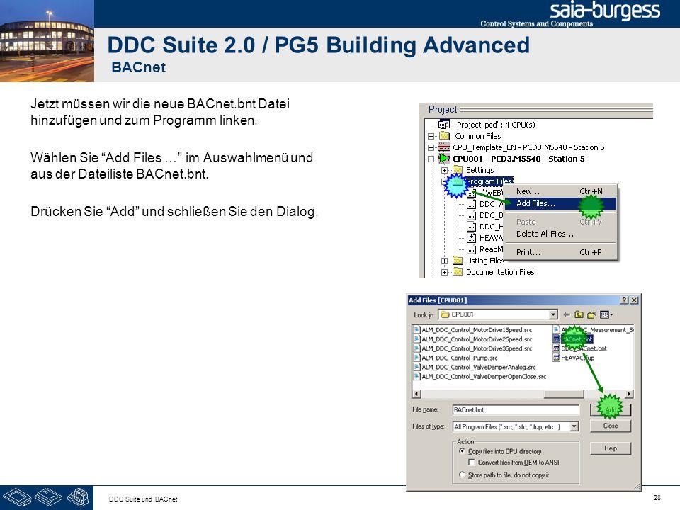 28 DDC Suite und BACnet DDC Suite 2.0 / PG5 Building Advanced BACnet Jetzt müssen wir die neue BACnet.bnt Datei hinzufügen und zum Programm linken. Wä