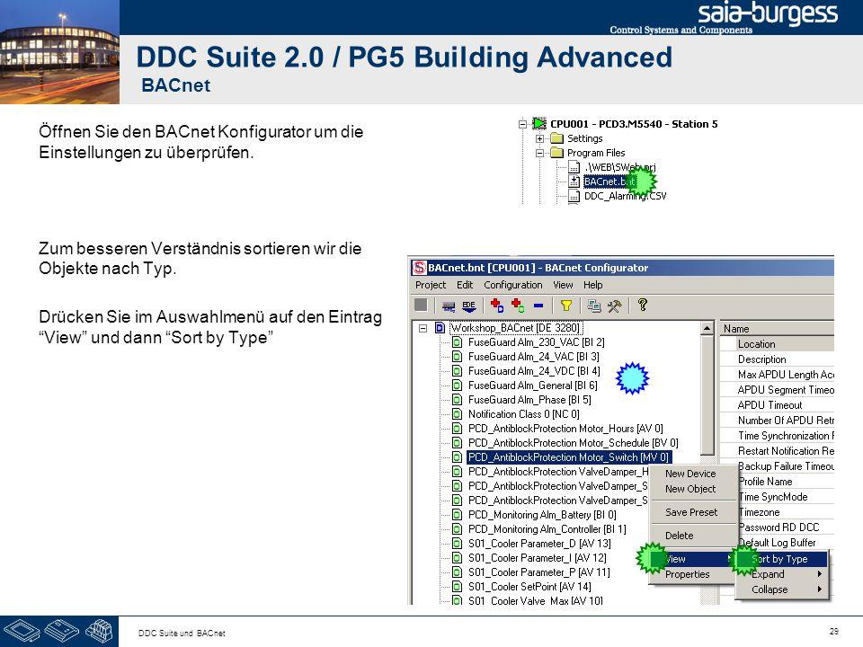29 DDC Suite und BACnet DDC Suite 2.0 / PG5 Building Advanced BACnet Öffnen Sie den BACnet Konfigurator um die Einstellungen zu überprüfen. Zum besser