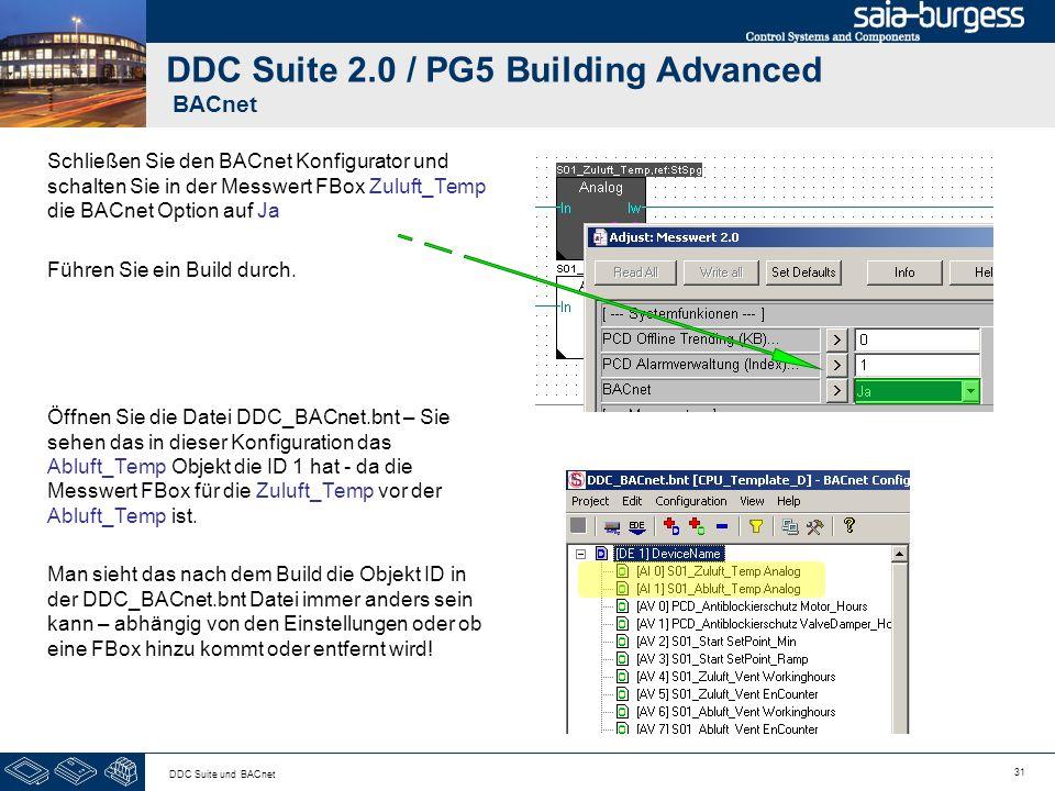 31 DDC Suite und BACnet DDC Suite 2.0 / PG5 Building Advanced BACnet Schließen Sie den BACnet Konfigurator und schalten Sie in der Messwert FBox Zuluf