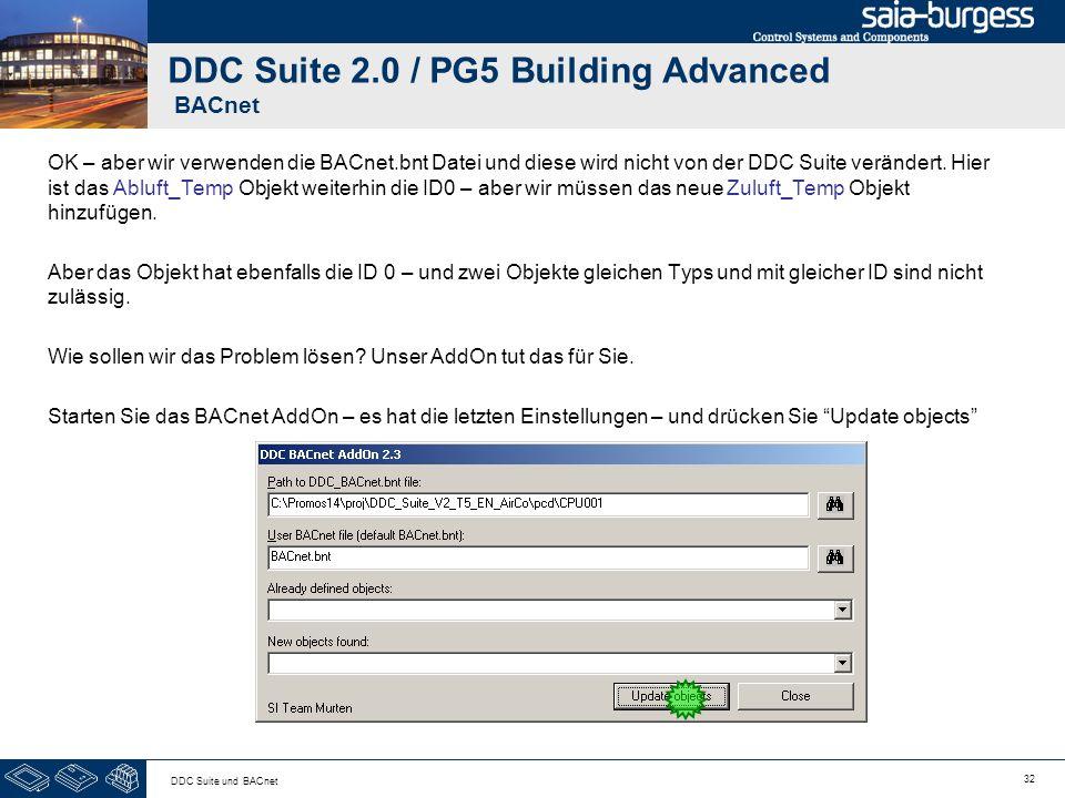 32 DDC Suite und BACnet DDC Suite 2.0 / PG5 Building Advanced BACnet OK – aber wir verwenden die BACnet.bnt Datei und diese wird nicht von der DDC Sui