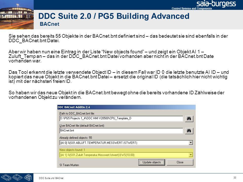 33 DDC Suite und BACnet DDC Suite 2.0 / PG5 Building Advanced BACnet Sie sehen das bereits 55 Objekte in der BACnet.bnt definiert sind – das bedeutet