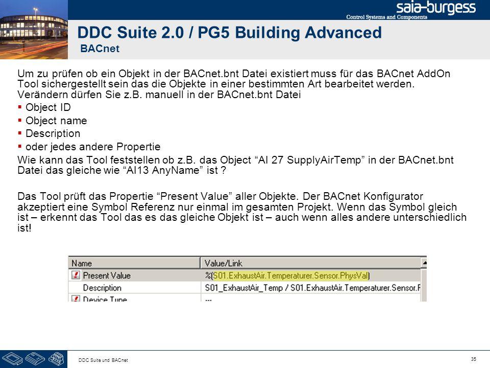35 DDC Suite und BACnet DDC Suite 2.0 / PG5 Building Advanced BACnet Um zu prüfen ob ein Objekt in der BACnet.bnt Datei existiert muss für das BACnet