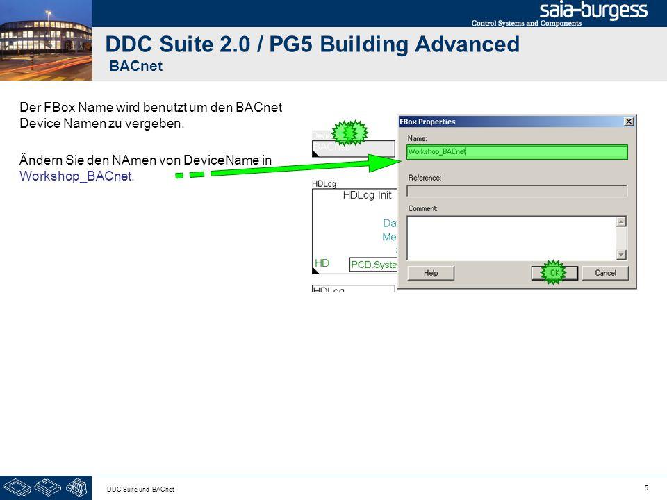 5 DDC Suite und BACnet DDC Suite 2.0 / PG5 Building Advanced BACnet Der FBox Name wird benutzt um den BACnet Device Namen zu vergeben. Ändern Sie den