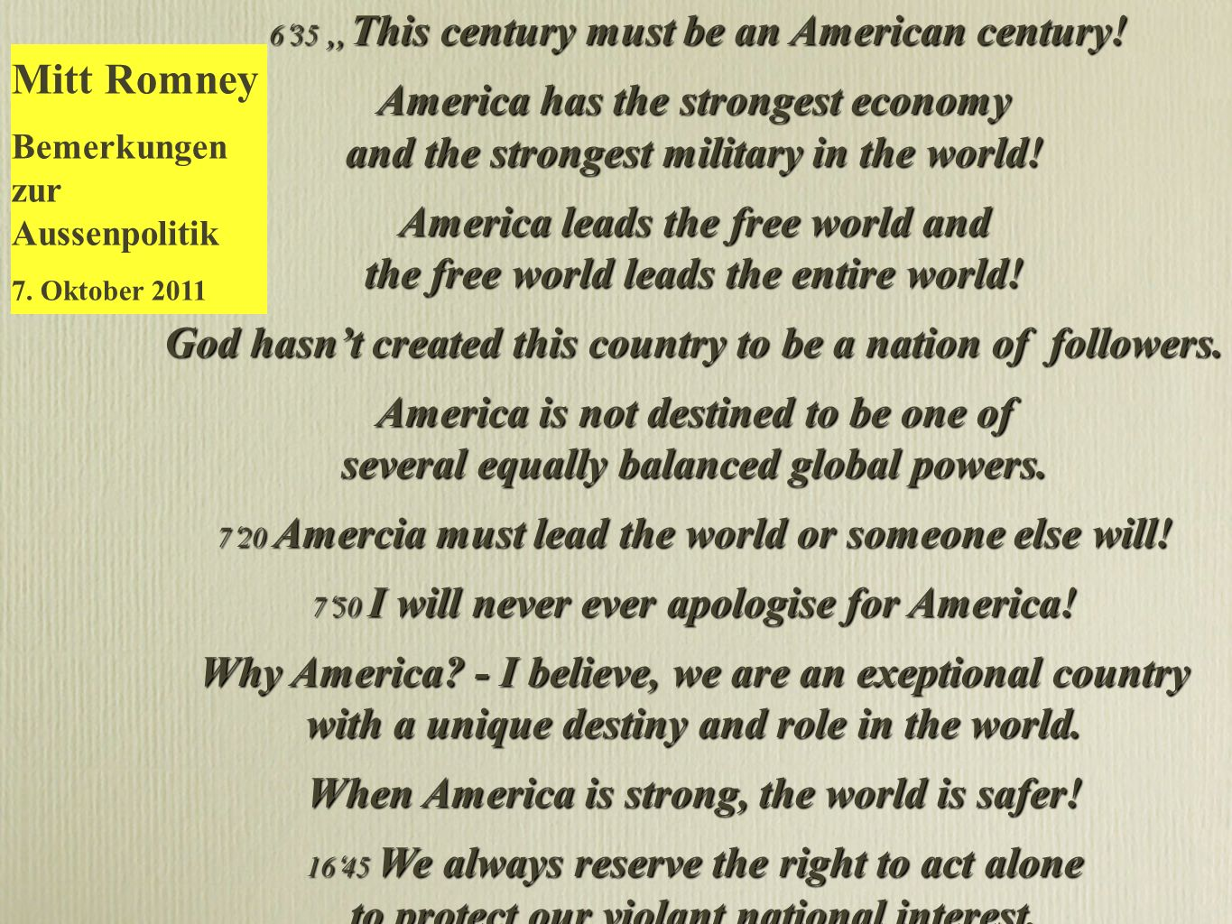 635 This century must be an American century! America has the strongest economy and the strongest military in the world! America leads the free world