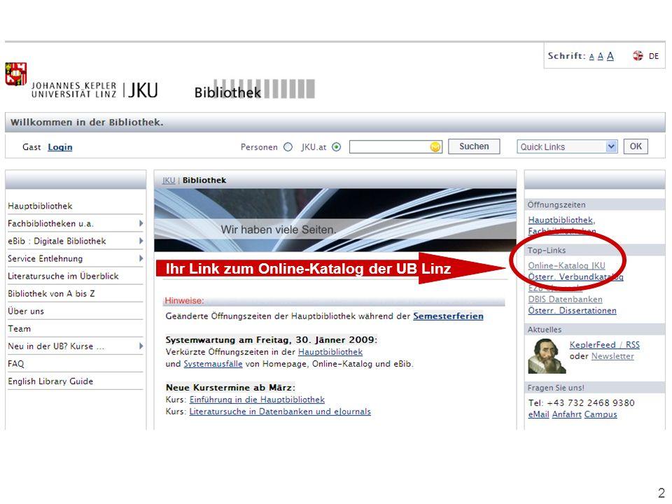 2 Ihr Link zum Online-Katalog der UB Linz