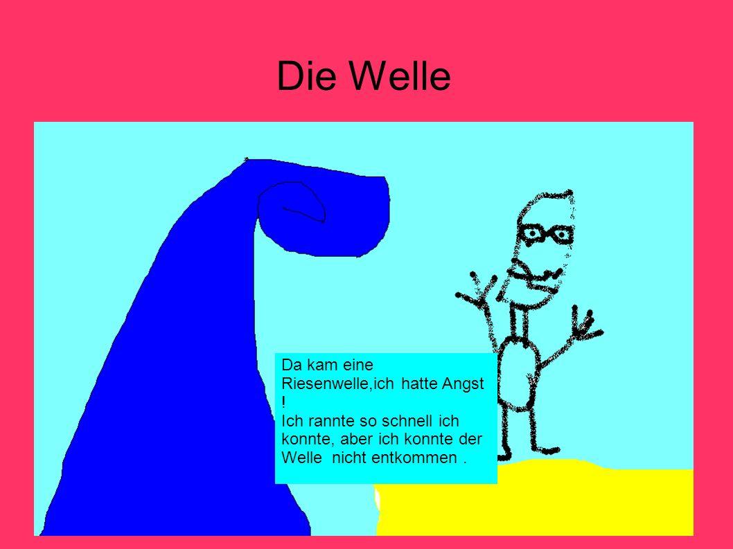 Der Mensch in der Welle Ich wurde mitgenommen, und schrie so laut ich konnte um HILFE !!!