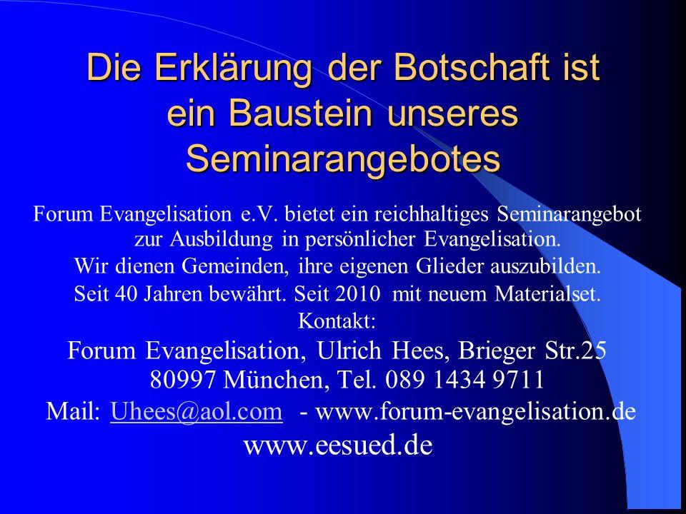 Die Erklärung der Botschaft ist ein Baustein unseres Seminarangebotes Forum Evangelisation e.V. bietet ein reichhaltiges Seminarangebot zur Ausbildung
