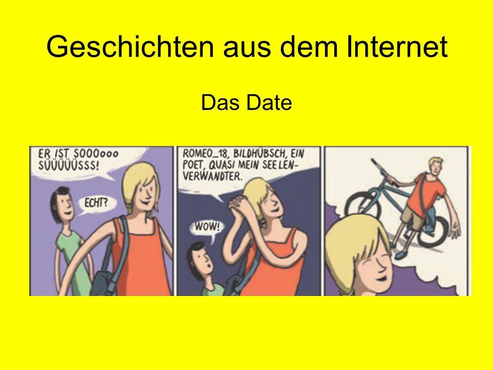 Geschichten aus dem Internet Das Date
