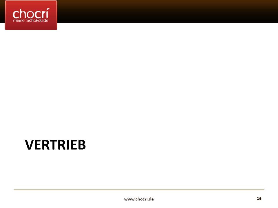 www.chocri.de 16 VERTRIEB