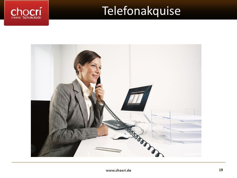 www.chocri.de 19 Telefonakquise