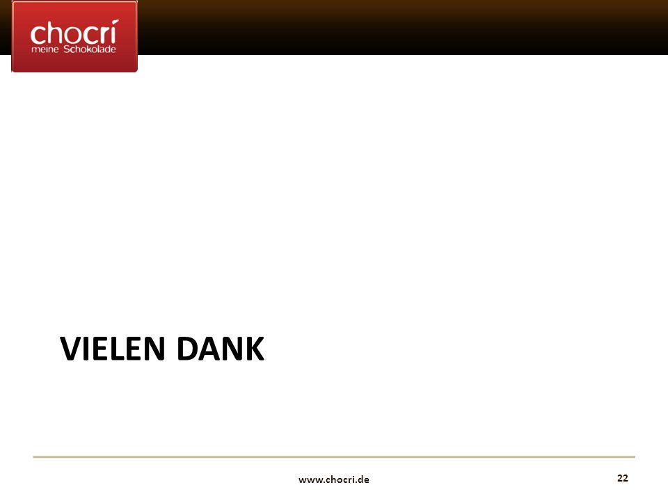 www.chocri.de 22 VIELEN DANK
