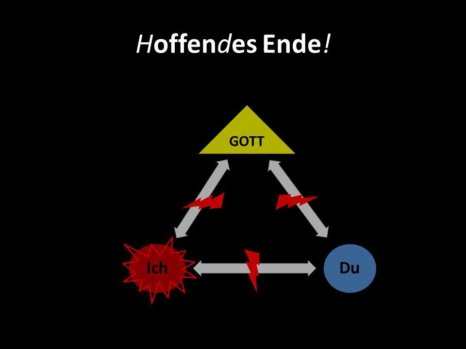 GOTT DuIch Hoffendes Ende!