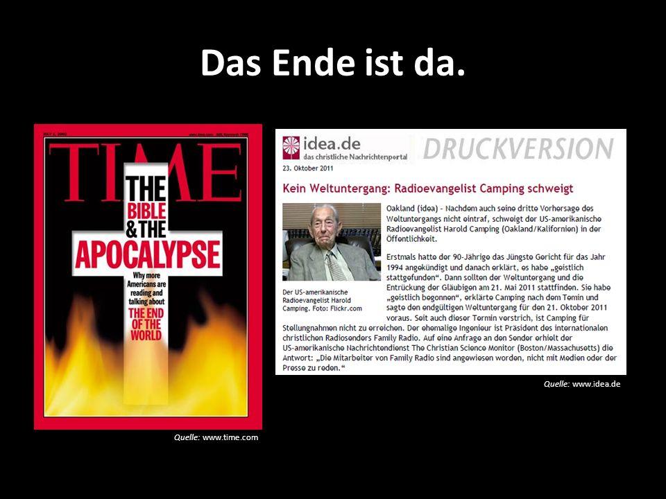 Das Ende ist da. Quelle: www.time.com Quelle: www.idea.de