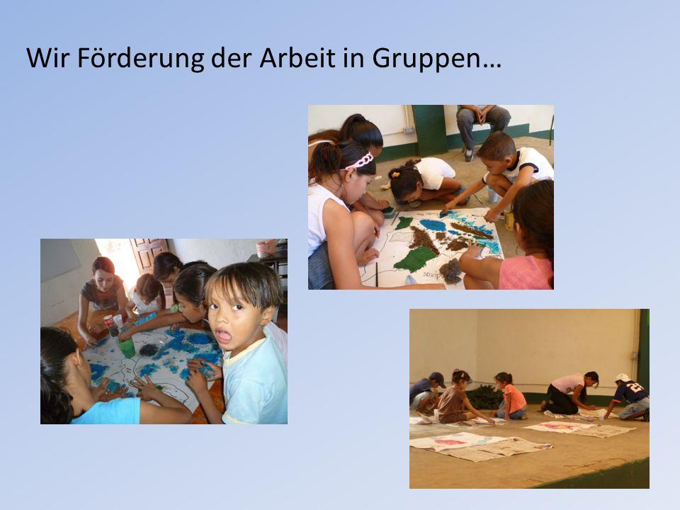 Wir Förderung der Arbeit in Gruppen…