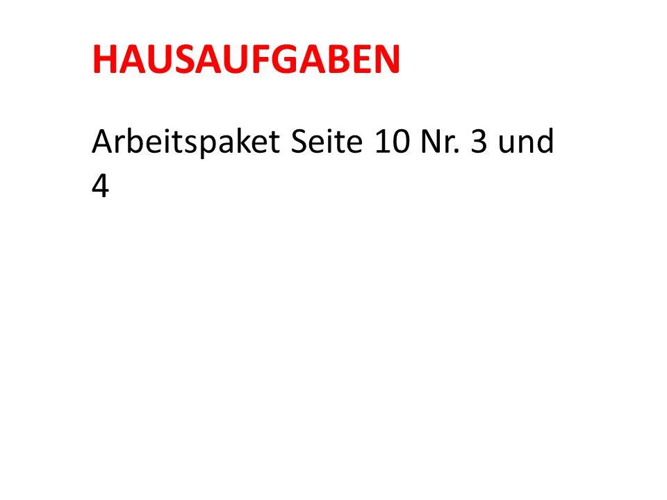 HAUSAUFGABEN Arbeitspaket Seite 10 Nr. 3 und 4