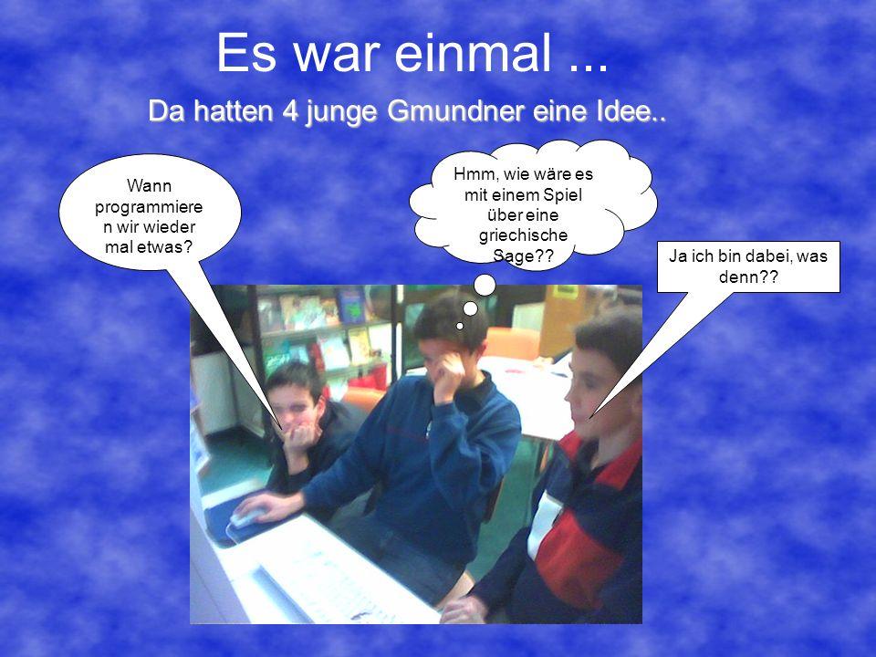 Da hatten 4 junge Gmundner eine Idee..Wann programmiere n wir wieder mal etwas.