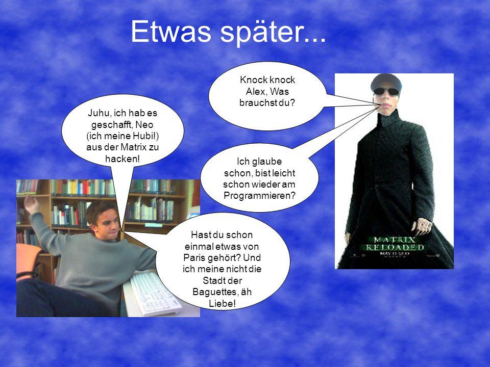 Juhu, ich hab es geschafft, Neo (ich meine Hubi!) aus der Matrix zu hacken.