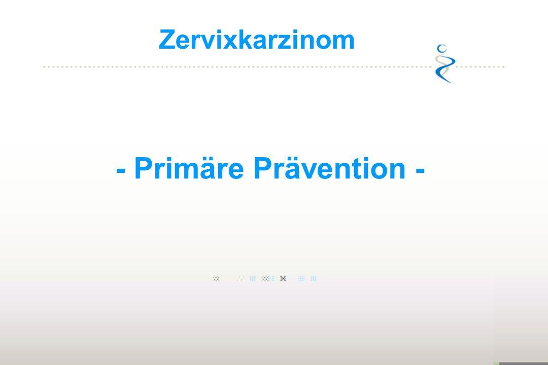 Zervixkarzinom - Primäre Prävention -