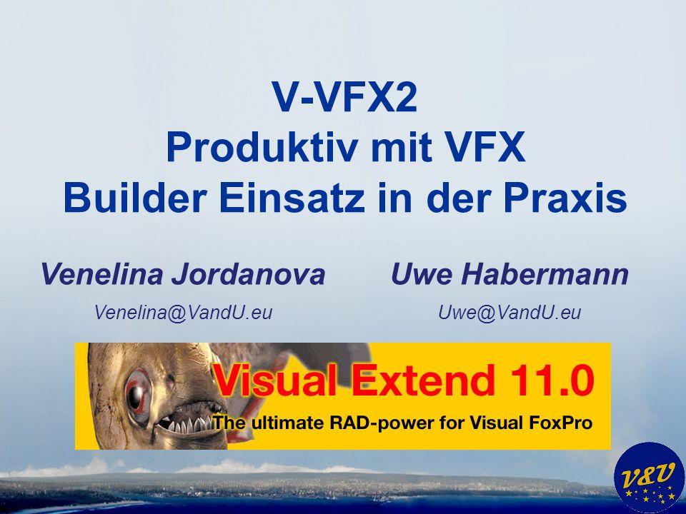 Agenda * Builder und Wizards in VFX 11.0 * Projekt * Formulare * Auswahllisten * Lokalisierung * Daten * Produktaktivierung * Dokumentation * Sonstiges