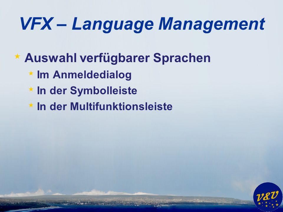 VFX – Language Management * Auswahl verfügbarer Sprachen * Im Anmeldedialog * In der Symbolleiste * In der Multifunktionsleiste