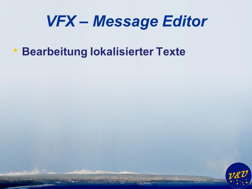 VFX – Message Editor * Bearbeitung lokalisierter Texte