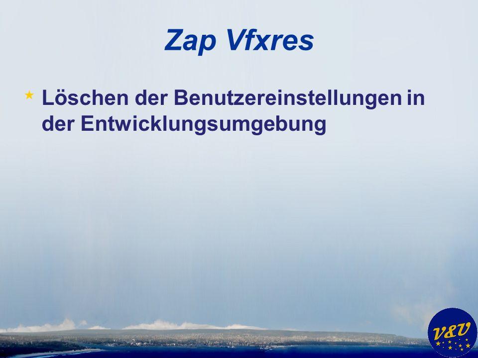 Zap Vfxres * Löschen der Benutzereinstellungen in der Entwicklungsumgebung