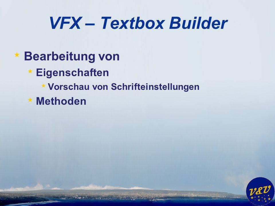 VFX – Textbox Builder * Bearbeitung von * Eigenschaften * Vorschau von Schrifteinstellungen * Methoden