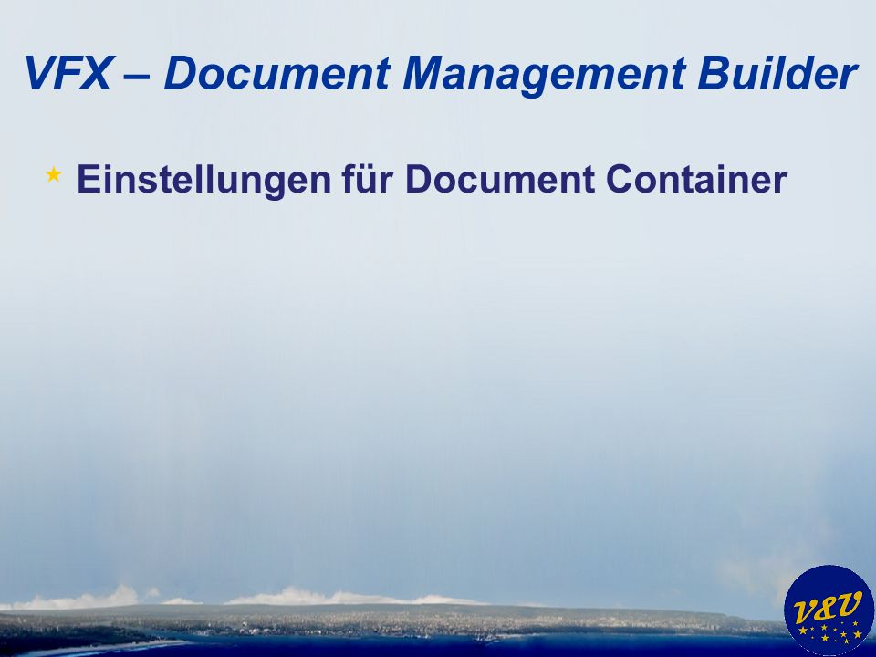 VFX – Document Management Builder * Einstellungen für Document Container