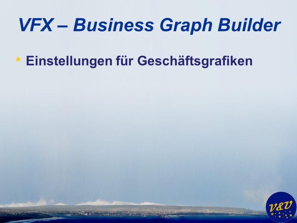 VFX – Business Graph Builder * Einstellungen für Geschäftsgrafiken