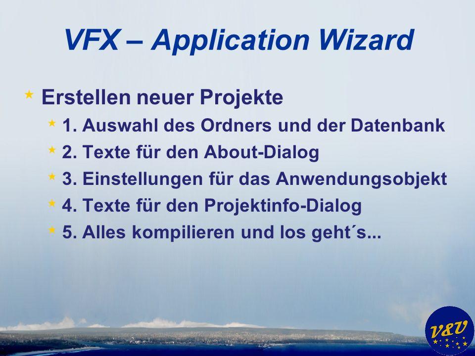 VFX – Metadata Wizard * Generierung von Metadaten zur Aktualisierung der Struktur von SQL Server Datenbanken beim Kunden * Aufruf nicht mehr erforderlich * Wird vom Project Hook automatisch durchgeführt