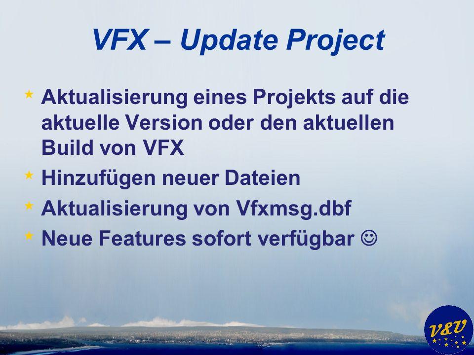 VFX – Refox Settings * Schutz der Anwendung vor Dekompilierung * Über Project Hook gesteuert bei Erstellung von Exe Datei