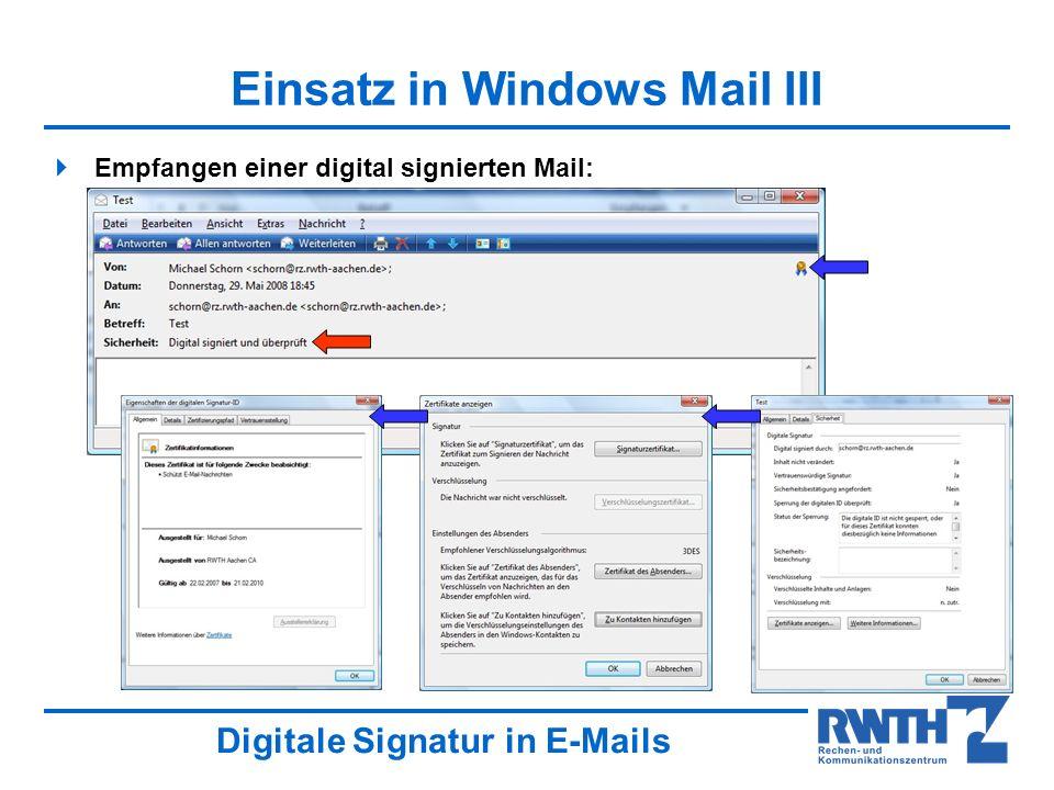 Digitale Signatur in E-Mails Einsatz in Windows Mail III Empfangen einer digital signierten Mail: