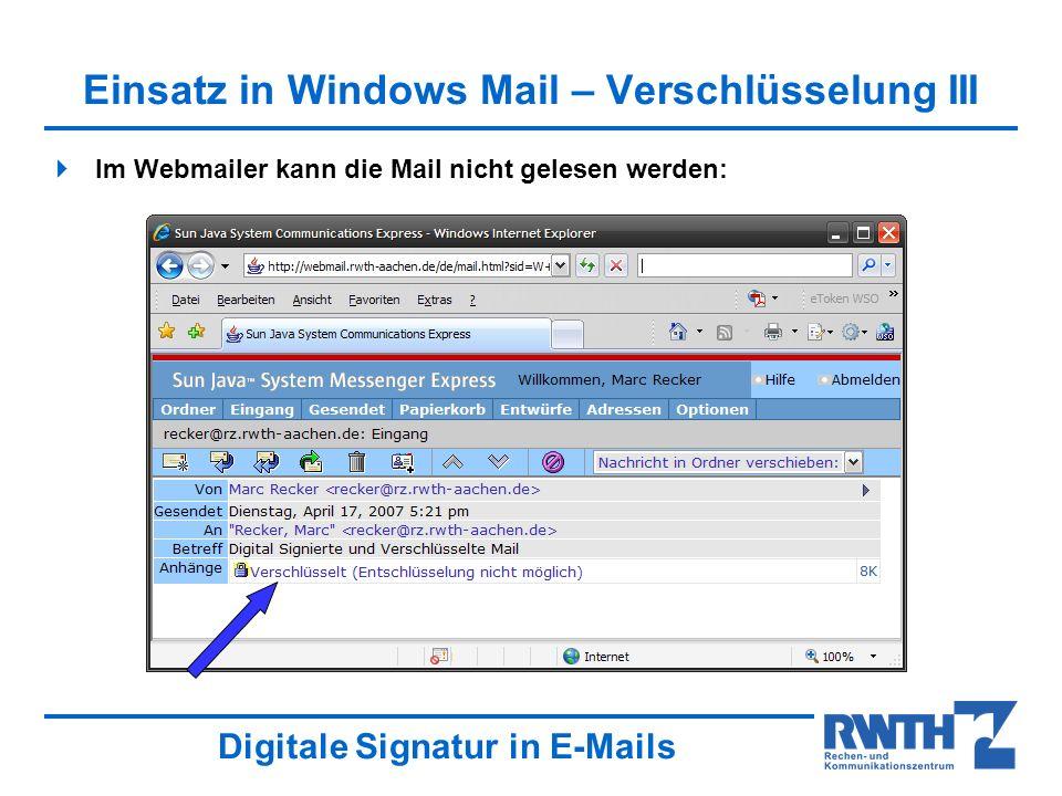 Digitale Signatur in E-Mails Einsatz in Windows Mail – Verschlüsselung III Im Webmailer kann die Mail nicht gelesen werden: