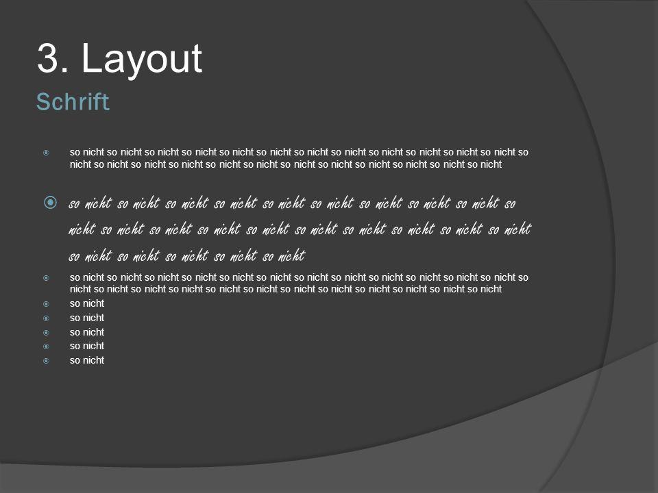 Schrift 3. Layout eine klare, schnörkellose Schrift wie Arial oder Verdana Schriftgröße an Raumgröße und Projektionsfläche anpassen, ca. 20 pt Zeilena