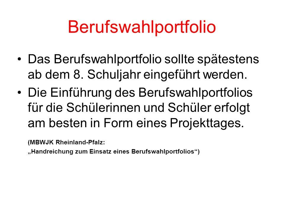 Berufswahlportfolio Das Berufswahlportfolio sollte spätestens ab dem 8.